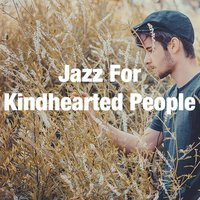 Jazz For Kindhearted People — сборник
