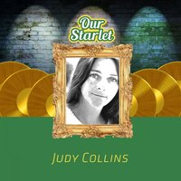 Our Starlet — Judy Collins