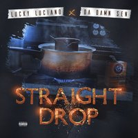 Straight Drop — Lucky Luciano, Da Damn Sen