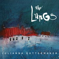 Julianna Buttermaker — The Lungs