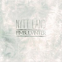 Fimbulvinter — Nytt Land