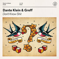 Don't Know Shit — Dante Klein, Greff
