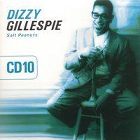 Salt Peanuts Vol. 10 — Dizzy Gillespie