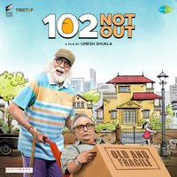 102 Not Out — Amitabh Bachchan, Salim - Sulaiman, Hiral Brahmbhatt, Salim - Sulaiman, Amitabh Bachchan, Hiral Brahmbhatt