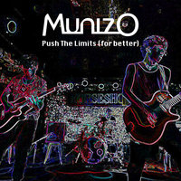 Push The Limits (For Better) — MunizO