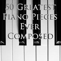 50 Greatest Piano Pieces Ever Composed — сборник