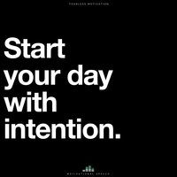 Start Your Day with Intention (Motivational Speech) — Fearless Motivation