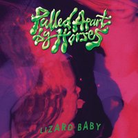 Lizard Baby — Pulled Apart By Horses