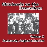 Skinheads on the Dancefloor, Vol. 5: Rocksteady, Original & Red Hot — сборник
