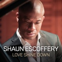 Love Shine Down — Shaun Escoffery