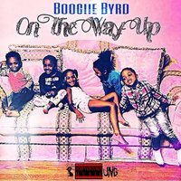 On the Way Up — Boogiie Byrd