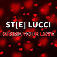 Gimme Your Love — St[e] Lucci