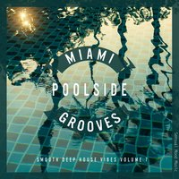 Miami Poolside Grooves, Vol. 7 — сборник