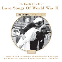 To Each His Own - Love Songs Of WWII — сборник