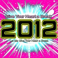 2012 Give Your Heart a Break — сборник
