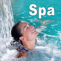Spa - Music to Relax — Spa & Relaxation