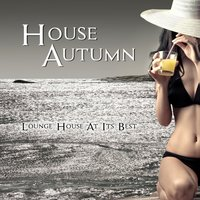 House Autumn - Lounge House At Its Best — сборник