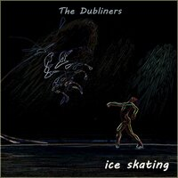 Ice Skating — The Dubliners