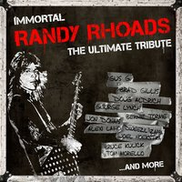 Immortal Randy Rhoads - The Ultimate Tribute — Immortal Randy Rhoads - The Ultimate Tribute