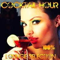 Cocktail Hour (100% Lounge Selection) — сборник