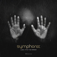 Look into the Mirror — Symphonix