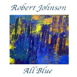 All Blue — Robert Johnson