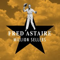 Million Sellers — Fred Astaire