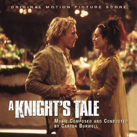 A Knight's Tale - Original Motion Picture Score — Carter Burwell