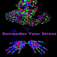 Surrender Your Stress — Andrea Kandace, Alvina Lee