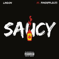 Saucy — LINDON, pineappleCITI