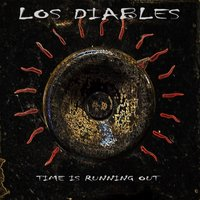 Time Is Running Out — Los Diables