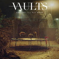 One Day I'll Fly Away — Vaults