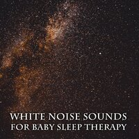 14 White Noise Sounds for Baby Sleep Therapy — White Noise Baby Sleep, White Noise for Babies, White Noise Therapy