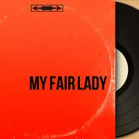 My Fair Lady — Фредерик Лоу