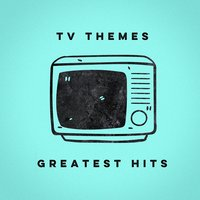 TV Themes Greatest Hits — Top TV 80, TV Theme Band