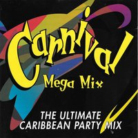 Carnival Mega Mix - the Ultimate Caribbean Party Mix — сборник