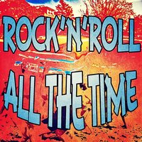 Rock'n'Roll All The Time — сборник