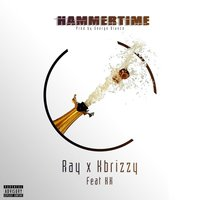 Hammer Time — KK, Kbrizzy, Ray, Kbrizzy, Ray