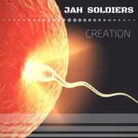 Creation — Jah Soldiers