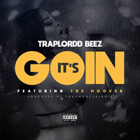 Its Going — TraplorDD Beez, Tre Hoover