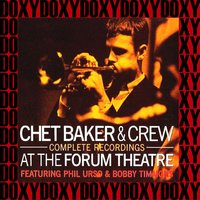At The Forum Theatre: Complete Recordings — Chet Baker & Crew Featuring Phil Urso & Bobby Timmons