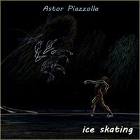 Ice Skating — Astor  Piazzolla