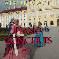 Piano Concerts, Vol. 1 — Werner Vogel