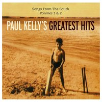 Songs from the South Vol. 1 & 2 — Paul Kelly