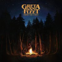 From The Fires — Greta Van Fleet