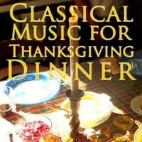 Classical Music For Thanksgiving Dinner — сборник