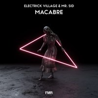Macabre — Electrick Village, Electrick Village & Mr Sid, Mr Sid