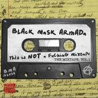This Is Not a Fucking Mixtape — Black Mask Armada