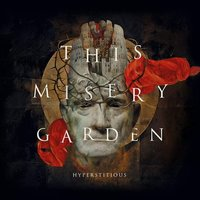 Hyperstitious — This Misery Garden