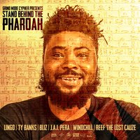 Stand Behind the Pharoah — Reef the Lost Cauze, Lingo, Bliz, Windchill, J.A.I. Pera, Ty Banks